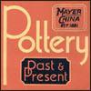Mayer China Pottery, Past & Present
