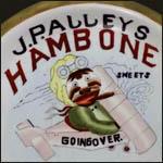 Fake J. Palleys Hambone